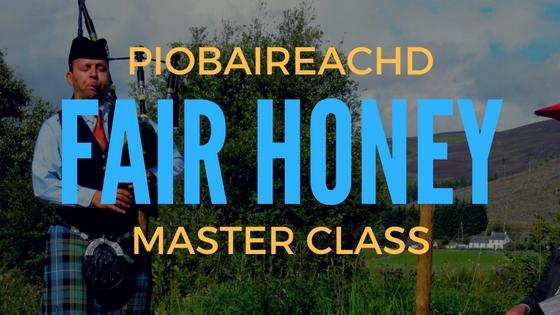 Piobaireachd Master Class:  Fair Honey